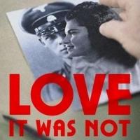 LOVE IT WAS NOT'S Maya Sarfaty Talks Holocaust Documentary On Tom Needham's SOUNDS OF FILM