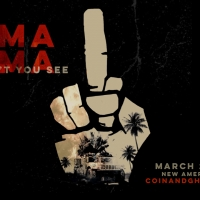 Coin & Ghost Presents The World Premiere of MAMA MAMA CAN'T YOU SEE Photo