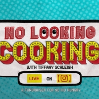 Tiffany Schleigh To Present New Instagram Live Series, NO LOOKING COOKING Photo