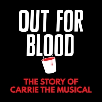 OUT FOR BLOOD: The Story Of Carrie The Musical Episode 3 Out Now Photo
