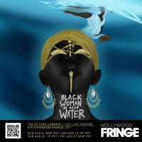 BLACK WOMAN IN DEEP WATER Will Be Performed at the Hollywood Fringe Festival Next Month Photo