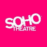 Soho Theatre Announces Soho Six, Record Verity Bargate Award Submissions, Three New On Demand Plays, and Masterclasses