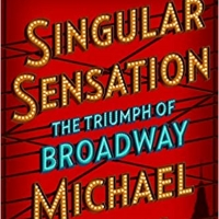 Cover and Details Released for Michael Riedel's New Book SINGULAR SENSATION: THE TRIU Album