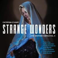 'Strange Wonders, The Wexford Carols, Vol. II' Announces Release Photo
