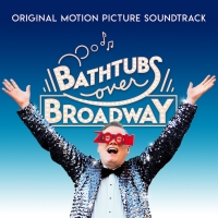 BATHTUBS OVER BROADWAY Documentary Original Soundtrack Out Now Photo