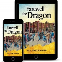 S. Lee Barckmann Releases New International Mystery FAREWELL THE DRAGON Photo