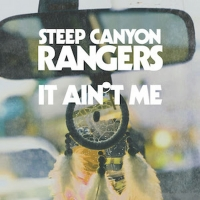 Steep Canyon Rangers Share New Single 'It Ain't Me' Out Today Photo