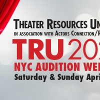 Theater Resources Unlimited and Actors Connection/Reproduction to Hold TRU NYC Audition Weekend