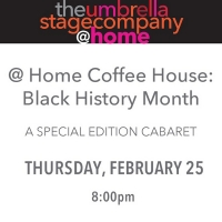 The Umbrella Stage Company and The Robbins House Team Up For Black History Month Virt Photo