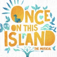 ONCE ON THIS ISLAND to Make a Splash at Mead Theater