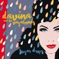 Davina And The Vagabonds Release SUGAR DROPS