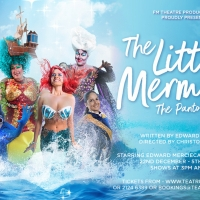 FM Theatre Presents THE LITTLE MERMAID: THE PANTO UNDER THE SEA
