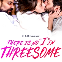 VIDEO: Watch the Trailer for THERE'S NO 'I' IN THREESOME