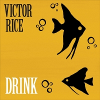 Victor Rice Returns With A New Album, DRINK Photo