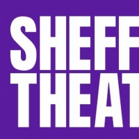 Sheffield Theatres Will Not Re-Open Until Spring 2021 Photo