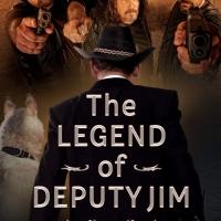 Dan E. Hendrickson Releases New Crime Action Mystery THE LEGEND OF DEPUTY JIM