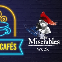 VIDEO: La próxima semana será LOS MISERABLES Week en ENTRE CAFES