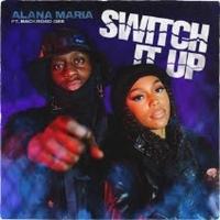 Alana Maria Shares New Single 'Switch It Up' Photo