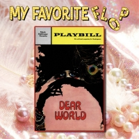 LISTEN: MY FAVORITE FLOP Discusses DEAR WORLD On Latest Episode Photo