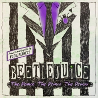 BWW Album Review: BEETLEJUICE: THE DEMOS! THE DEMOS! THE DEMOS! Gives Insight Into Eddie P Photo