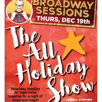 Broadway Sessions Presents Annual ALL-STAR HOLIDAY SHOW This Thursday Photo