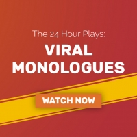 BWW Review: THE 24 HOUR PLAYS Viral Monologues Continue Portraying Our New Normal Photo