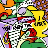 Fetty Wap Drops New Mixtape 'You Know The Vibes' Photo