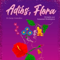Boundless Theatre Company To Present ADIOS, FLORA By Jorge González. Photo
