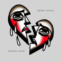 Chief State Announces New Album TOUGH LOVE Photo