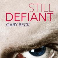 Gary Becks Novel 'Still Defiant' Released