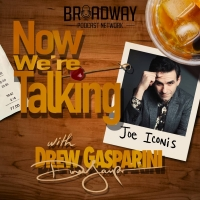 LISTEN: Joe Iconis Discusses His Career & More on NOW WE'RE TALKING WITH DREW GASPARI Photo