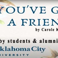 VIDEO: Oklahoma City University Students Perform 'You've Got a Friend' Photo