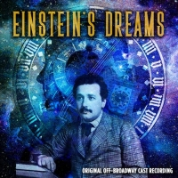 Broadway Records To Release Original Off-Broadway Cast Recording Of EINSTEIN'S DREAMS Photo