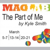 MadLab Presents the World Premiere of Kyle A. Smith's THE PART OF ME Photo