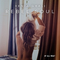 Xenia Ghali Turns Heads With Latest Single 'Rebel Soul'