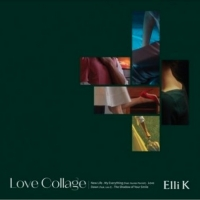 Elli K Unleashes Her New Record LOVE COLLAGE