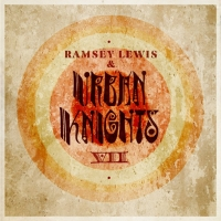 NEA Jazz Master Ramsey Lewis Announces URBAN KNIGHTS VII