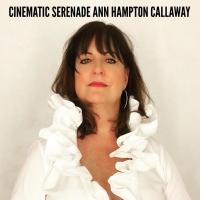 Ann Hampton Callaway Announces CINEMATIC SERENADE Photo