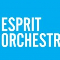 Esprit Orchestra Will Present ELECTRIC & ECLECTIC