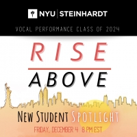 "BWW Blog: ""Rise Above"" with NYU Steinhardt's Vocal Performance Class of 2024 Photo"