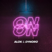 Alok and Dynoro Deliver New Single 'On & On' Photo