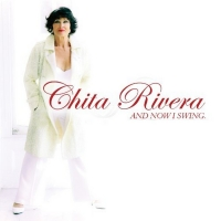 BWW CD Review: Chita Rivera AND NOW I SWING Presents A Personal Look At A Legendary L Photo