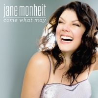Jane Monheit's COME WHAT MAY Available Today Photo