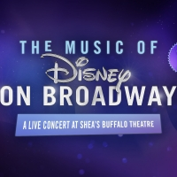THE MUSIC OF DISNEY ON BROADWAY to be Presented at Shea's Buffalo Theatre Photo