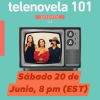 TELENOVELA 101 Debuts Online This Weekend Photo