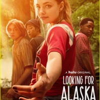 BWW Previews: Trailer Drops For Upcoming Hulu Series Based on John Green's Best-Selling Novel LOOKING FOR ALASKA