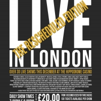 LIVE IN LONDON at The Hippodrome Announces New Performance Schedule Photo