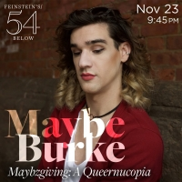 Maybe Burke Will Present Maybzgiving: A Queernucopia at Feinstein's/54 Below Photo