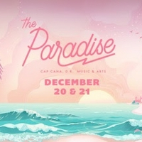The Paradise Music & Arts Festival 2019 to Come to Dominican Republic this Dec.