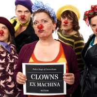 La Mama Presents Clowns Ex Machina In The World Premiere Of THE BAD'UNS: CLOWN ACTS OF CONTAGION